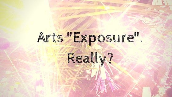 The Exposure Fallacy – are you really supporting the arts?